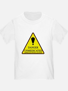 Danger Unmedicated Sign T