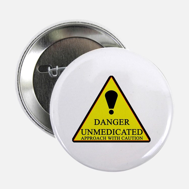 """Danger Unmedicated Sign 2.25"""" Button"""