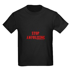 Stop Awfulizing Tran Kids Dark T-Shirt