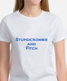 Stupidcrombie & Fitch Women's T-Shirt