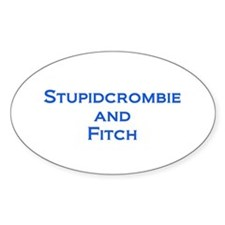 Stupidcrombie & Fitch Oval Decal