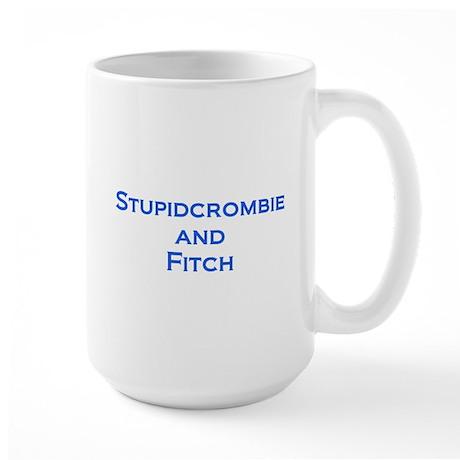 Stupidcrombie & Fitch Large Mug