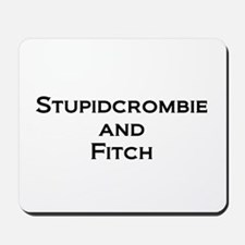 Stupidcrombie & Fitch Mousepad