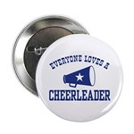 Everyone Loves a Cheerleader Button
