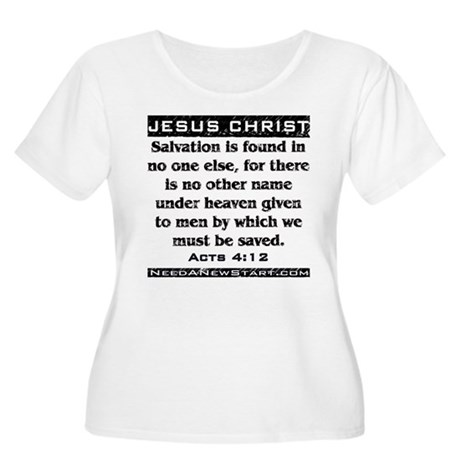 Acts 4:12 Women's Plus Size Scoop Neck T-Shirt
