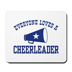 Everyone Loves a Cheerleader Mousepad