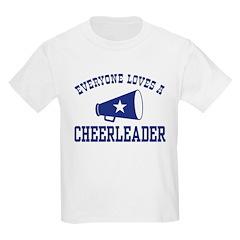 Everyone Loves a Cheerleader Kids T-Shirt