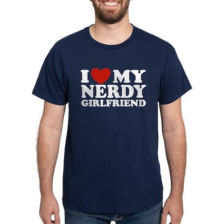 I Love My Nerdy Girlfriend Dark T-Shirt