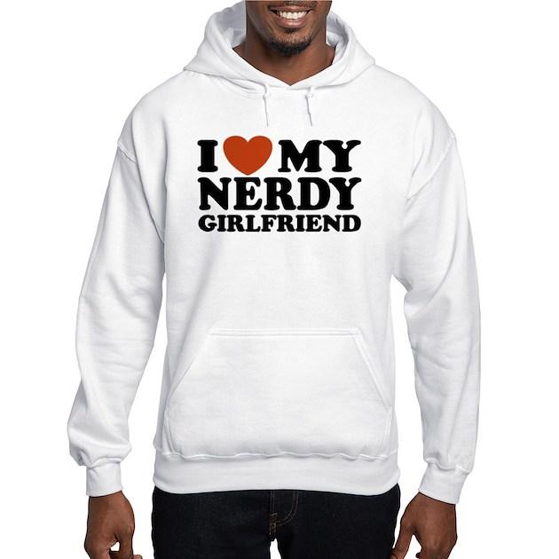 I Love My Nerdy Girlfriend Jumper Hoody By Tweaketees