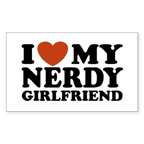 I Love My Nerdy Girlfriend Rectangle Sticker