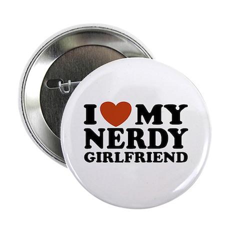 "I Love My Nerdy Girlfriend 2.25"" Button"