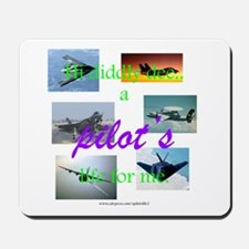 A Pilot's Life (Military) Mousepad