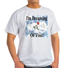 I'm Dreaming Of You T-Shirt