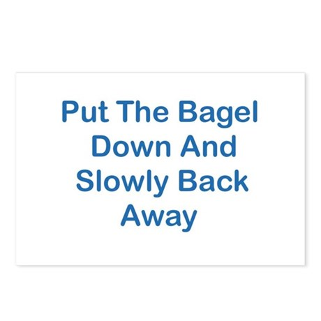 Put The Bagel Down Postcards (Package of 8)