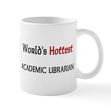 World's Hottest Academic Librarian Mug