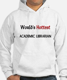 World's Hottest Academic Librarian Hoodie