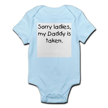Daddy is taken Infant Bodysuit