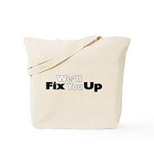 We'll Fix You Up Tote Bag