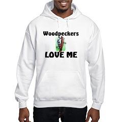 Woodpeckers Loves Me Hoodie