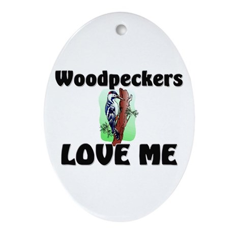 Woodpeckers Loves Me Oval Ornament