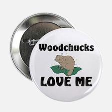 "Woodchucks Loves Me 2.25"" Button"