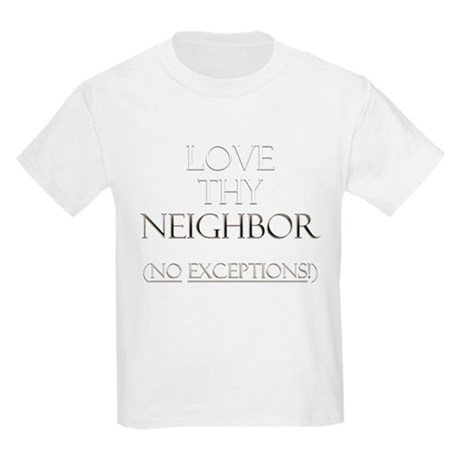 Love Thy Neighbor Kids Light T-Shirt