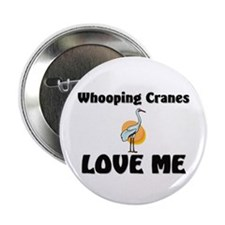 """Whooping Cranes Love Me 2.25"""" Button"""