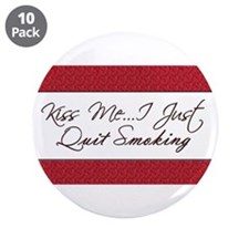 """Kiss Me I Just Quit Smoking 3.5"""" Button (10 p"""