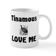 Tinamous Love Me Mug