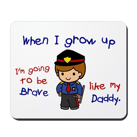 Brave Like My Daddy 1 (Police Officer) Mousepad