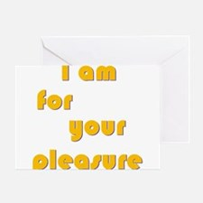 I Am For Your Pleasure Greeting Cards (Package of