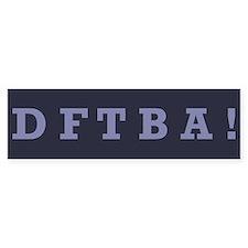 DFTBA - Bumper Bumper Sticker
