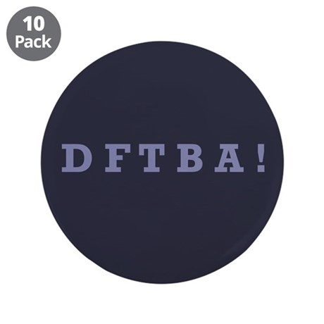 "DFTBA - 3.5"" Button (10 pack)"