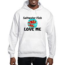 Saltwater Fish Love Me Hoodie