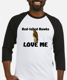 Red-Tailed Hawks Love Me Baseball Jersey