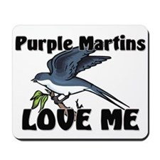 Purple Martins Love Me Mousepad