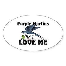 Purple Martins Love Me Oval Decal