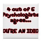 4 outta 5 Psychologists Tile Coaster