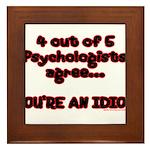 4 outta 5 Psychologists Framed Tile