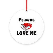Prawns Love Me Ornament (Round)