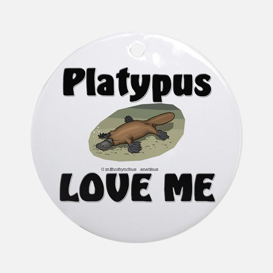 Platypus Love Me Ornament (Round)