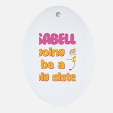 Isabella - Big Sister To Be Oval Ornament