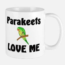 Parakeets Love Me Mug