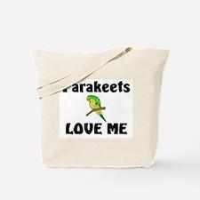 Parakeets Love Me Tote Bag