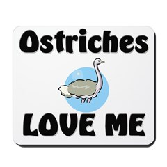 Ostriches Love Me Mousepad