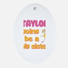 Taylor - Big Sister To Be Oval Ornament