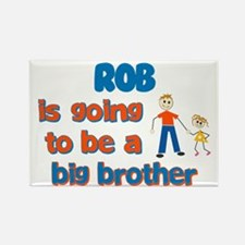 Rob - Big Brother To Be Rectangle Magnet