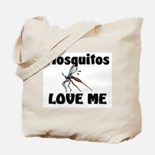 Mosquitos Love Me Tote Bag