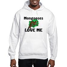 Mongooses Love Me Hoodie