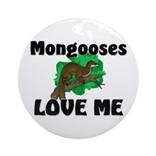 Mongooses Love Me Ornament (Round)